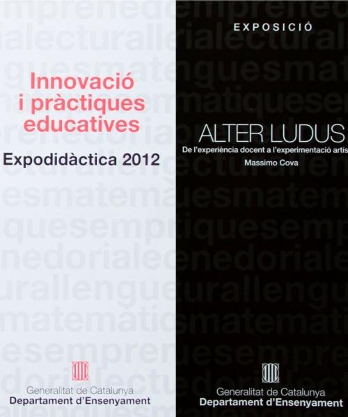 """""""ALTER LUDUS-DE L'EXPERIÈNCIA DOCENT A L'EXPERIMENTACIÓ ARTÍSTICA"""" – BARCELONA – 2012"""