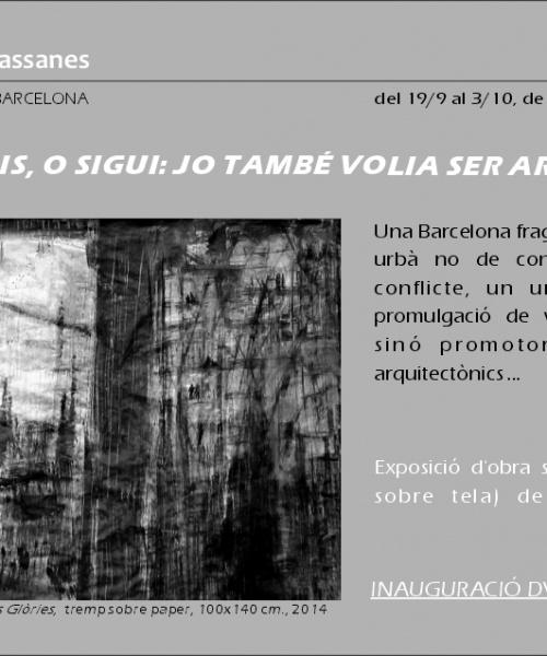 """""""OPERA URBIS, O SIGUI: JO TAMBÉ VOLIA SER ARQUITECTE!"""" – BARCELONA – 2014"""